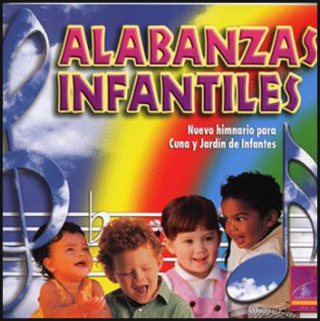 Alabanzas Infantiles - Himnario para Cuna y Jardín de Infantes
