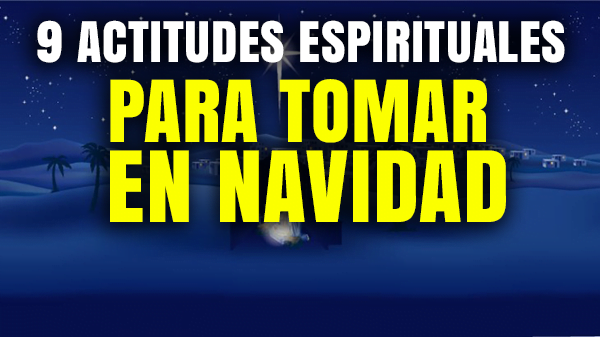9-actitudes-espirituales-para-tomar-en-navidad
